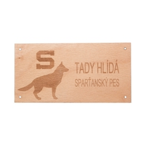 "Wooden sign ""Here is a Spartan dog"""